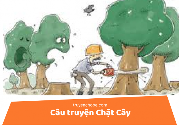 câu truyện chặt cây