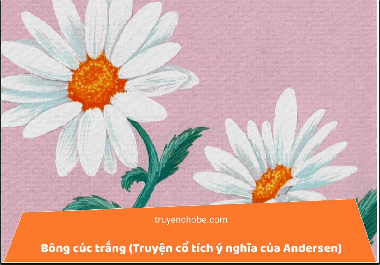 Bông cúc trắng (Truyện cổ tích ý nghĩa của Andersen)