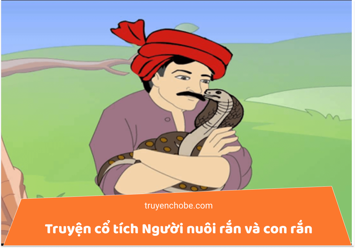 Truyện cổ tích Người nuôi rắn và con rắn